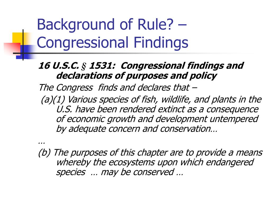 Background of Rule? – Congressional Findings