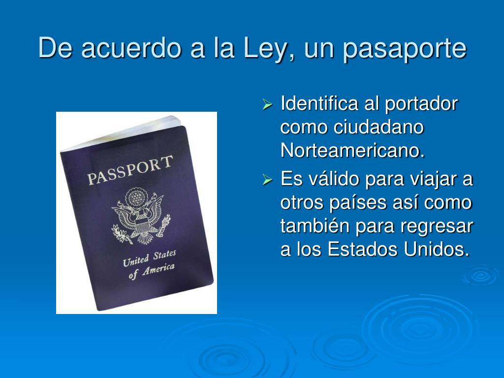 De acuerdo a la Ley, un pasaporte