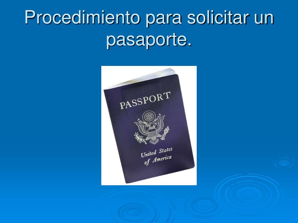 Procedimiento para solicitar un pasaporte.