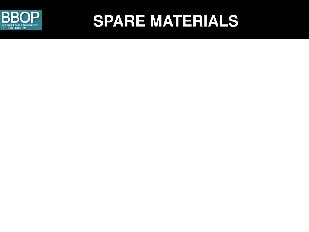 SPARE MATERIALS