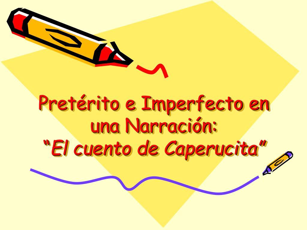 Pretérito e Imperfecto en una Narración: