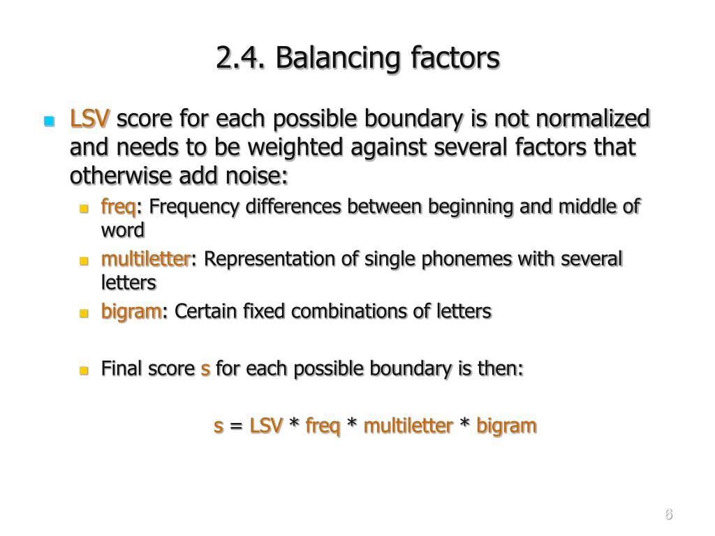 2.4. Balancing factors