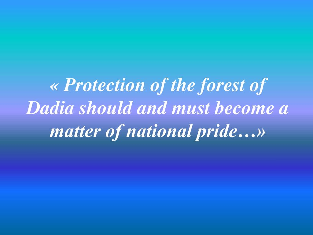 « Protection of the forest of Dadia should and must become a matter of national pride…»