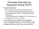 parameter estimation by sequential testing pest