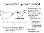 transformed up down method