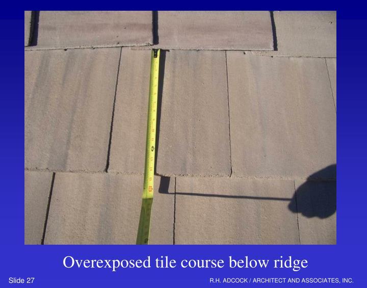 Overexposed tile course below ridge