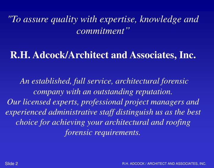 """To assure quality with expertise, knowledge and commitment"""