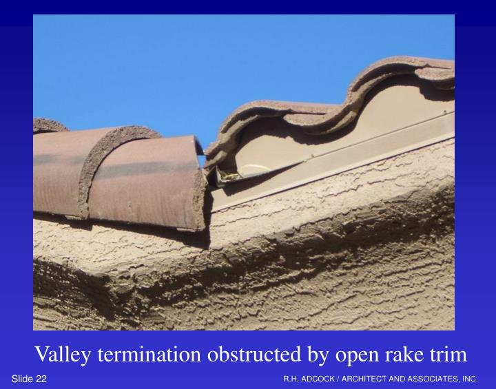 Valley termination obstructed by open rake trim