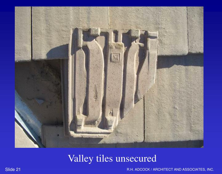 Valley tiles unsecured