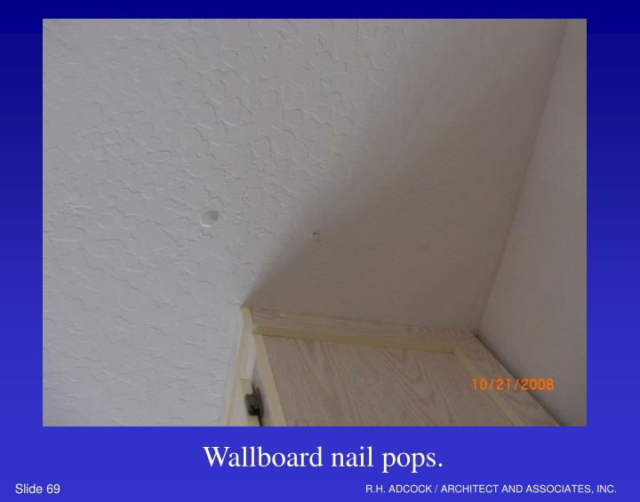 Wallboard nail pops.