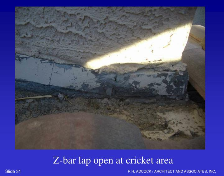 Z-bar lap open at cricket area