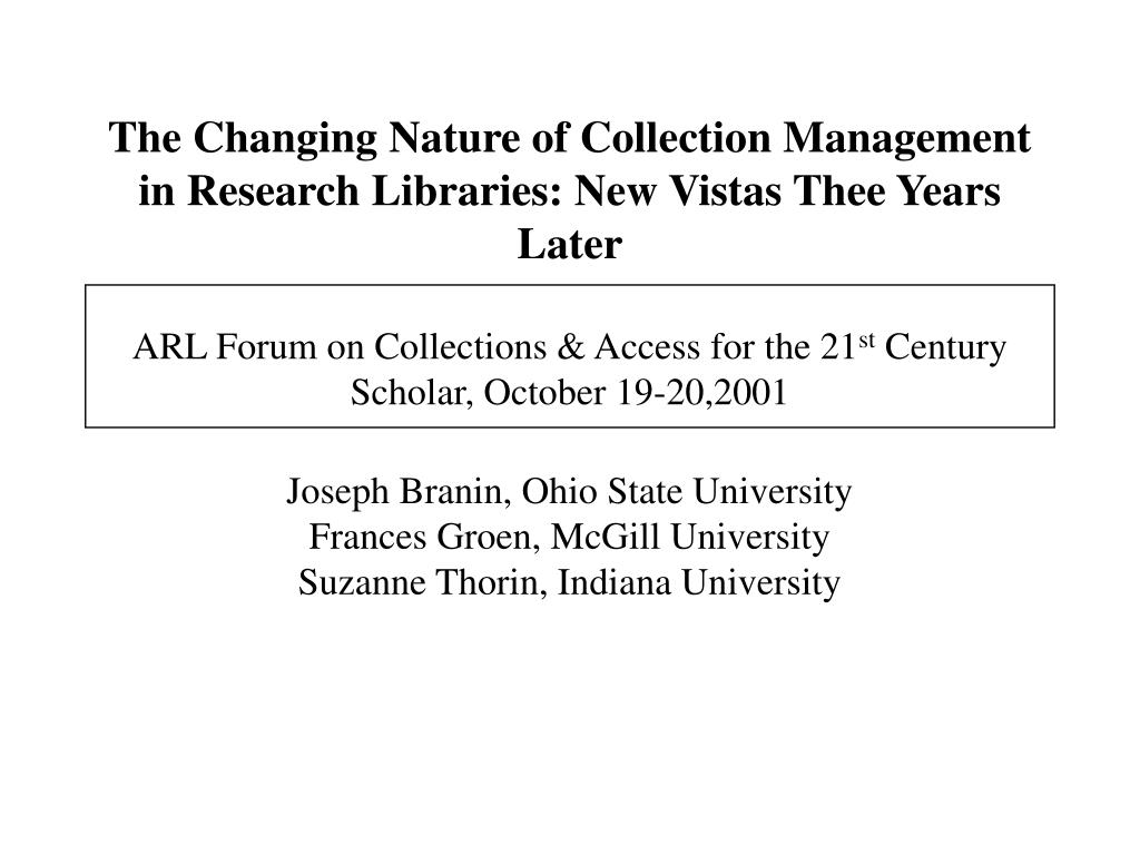 The Changing Nature of Collection Management in Research Libraries: New Vistas Thee Years Later
