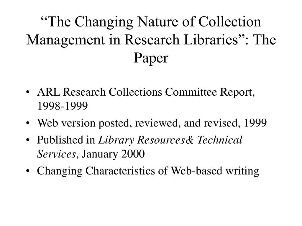 """""""The Changing Nature of Collection Management in Research Libraries"""": The Paper"""