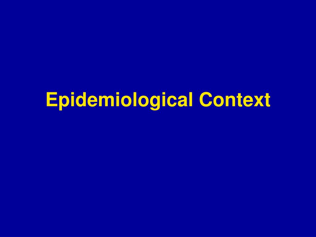 Epidemiological Context