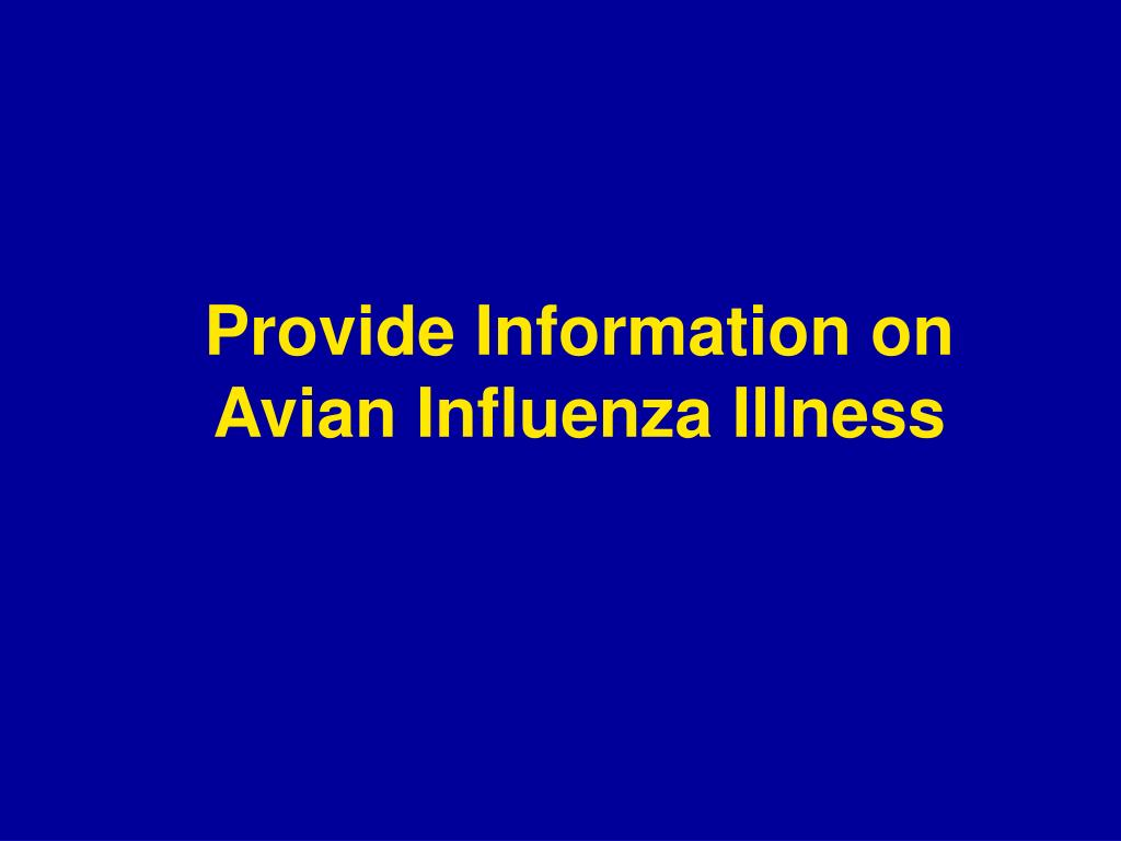 Provide Information on Avian Influenza Illness