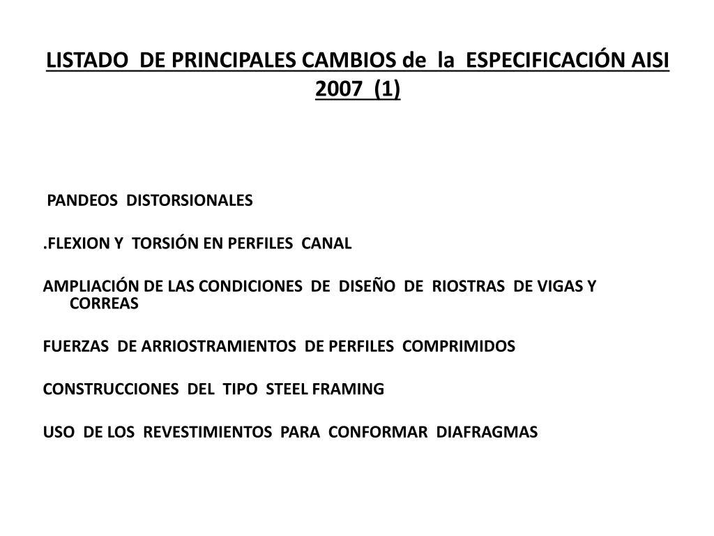 LISTADO  DE PRINCIPALES CAMBIOS de  la  ESPECIFICACIÓN AISI  2007  (1)