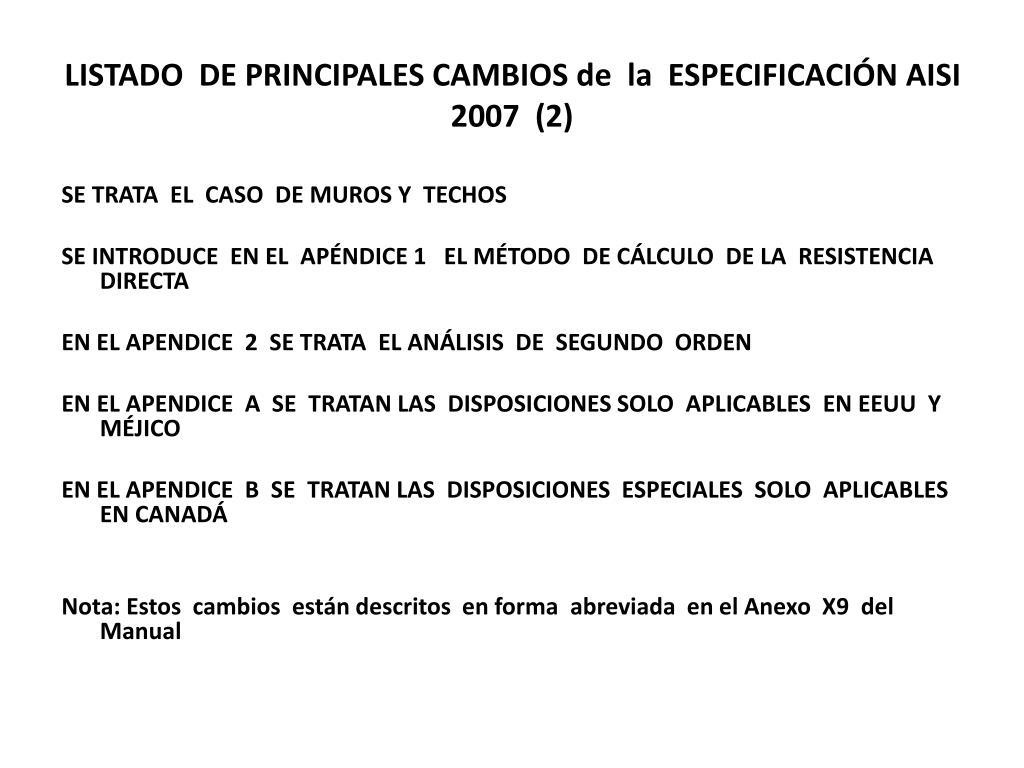 LISTADO  DE PRINCIPALES CAMBIOS de  la  ESPECIFICACIÓN AISI  2007  (2)