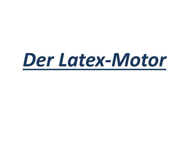 Der latex motor l.jpg