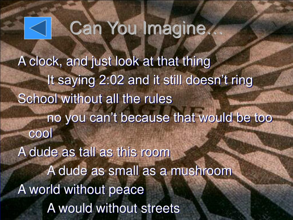 Can You Imagine…