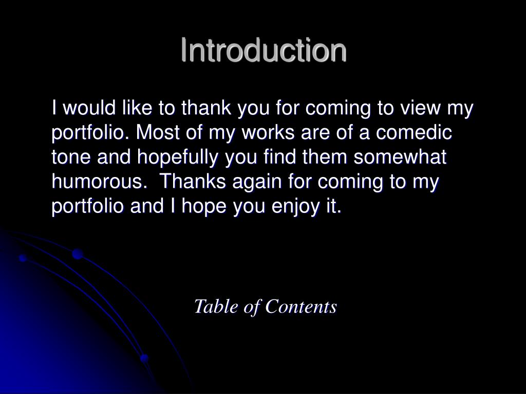 I would like to thank you for coming to view my portfolio. Most of my works are of a comedic tone and hopefully you find them somewhat humorous.  Thanks again for coming to my portfolio and I hope you enjoy it.