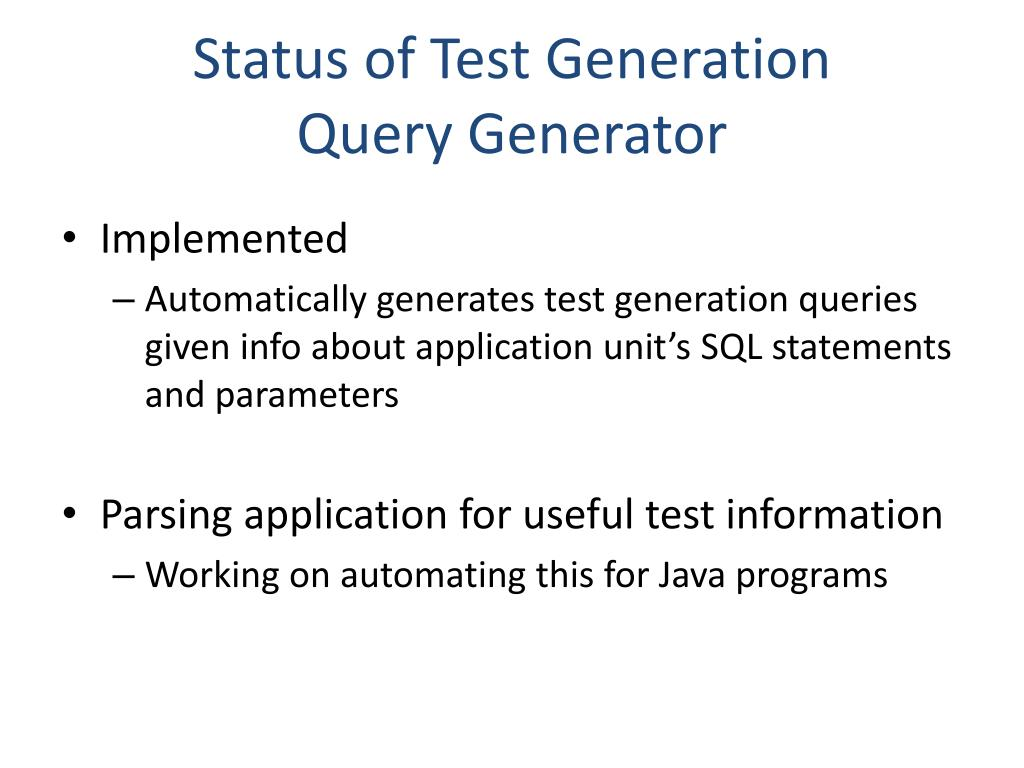 Status of Test Generation