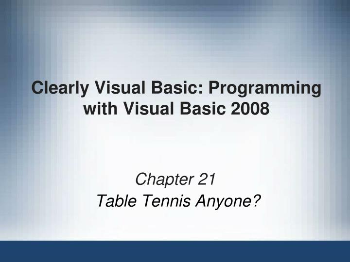 Clearly visual basic programming with visual basic 2008