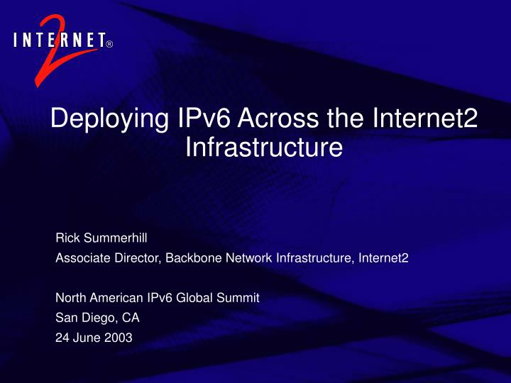 Deploying ipv6 across the internet2 infrastructure l.jpg
