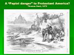 a papist danger to protestant america thomas nast 1876