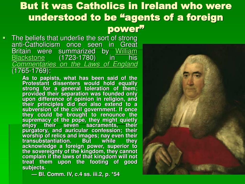 """But it was Catholics in Ireland who were understood to be """"agents of a foreign power"""""""