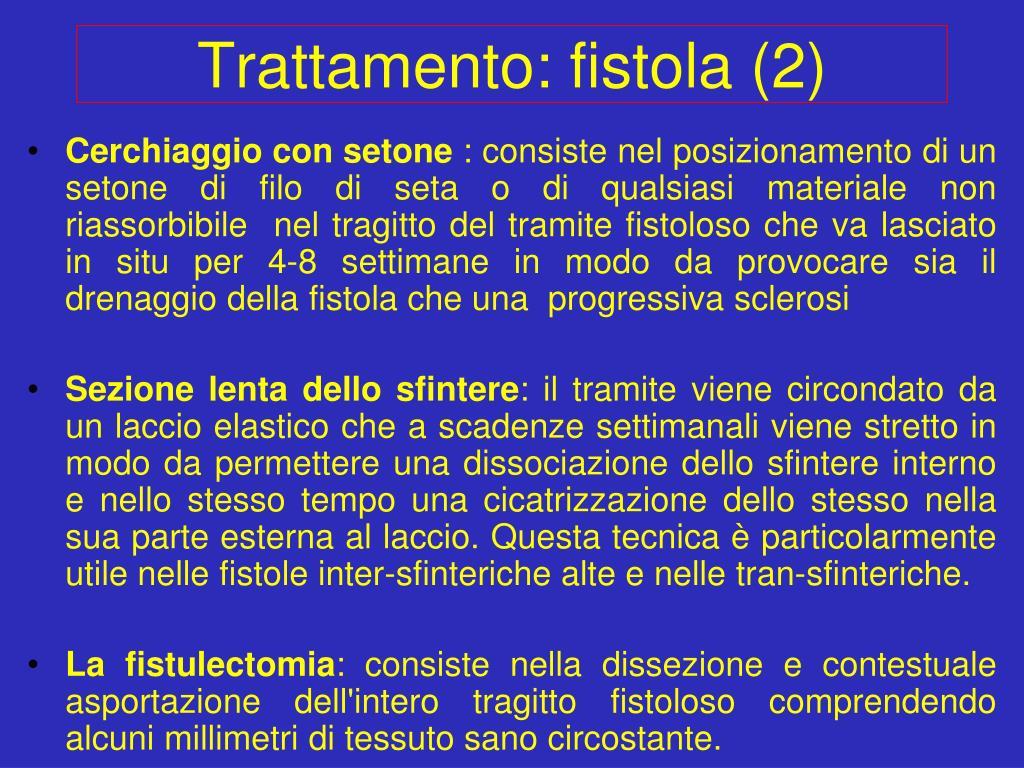 Trattamento: fistola (2)