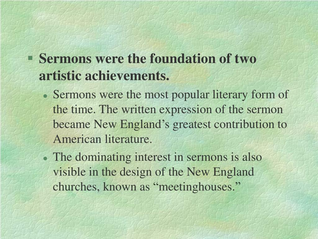 Sermons were the foundation of two artistic achievements.