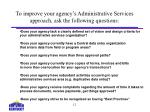to improve your agency s administrative services approach ask the following questions