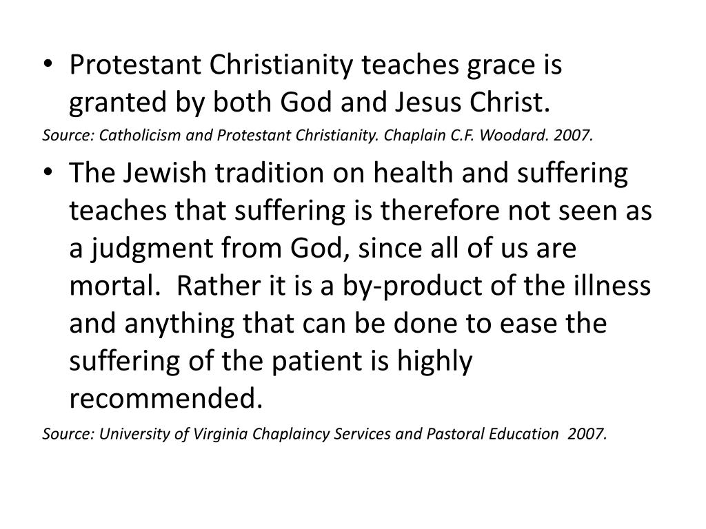 Protestant Christianity teaches grace is granted by both God and Jesus Christ.