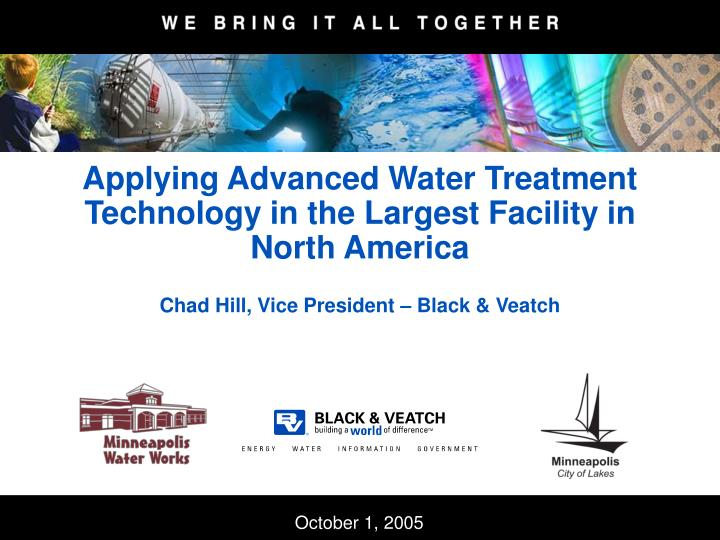 Applying advanced water treatment technology in the largest facility in north america l.jpg