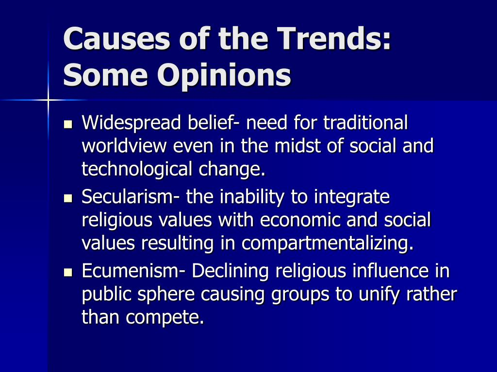 Causes of the Trends: