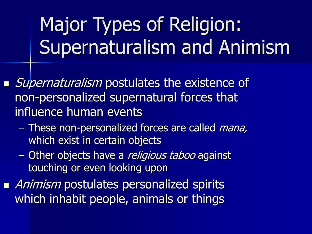 Major Types of Religion: Supernaturalism and Animism