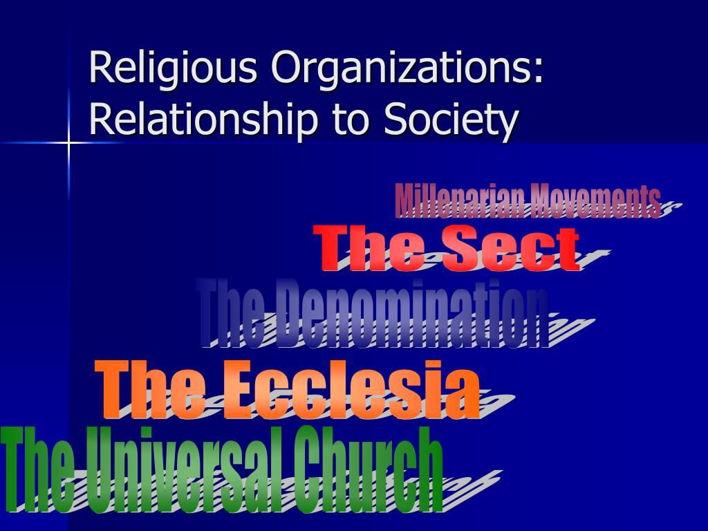 Religious Organizations: Relationship to Society