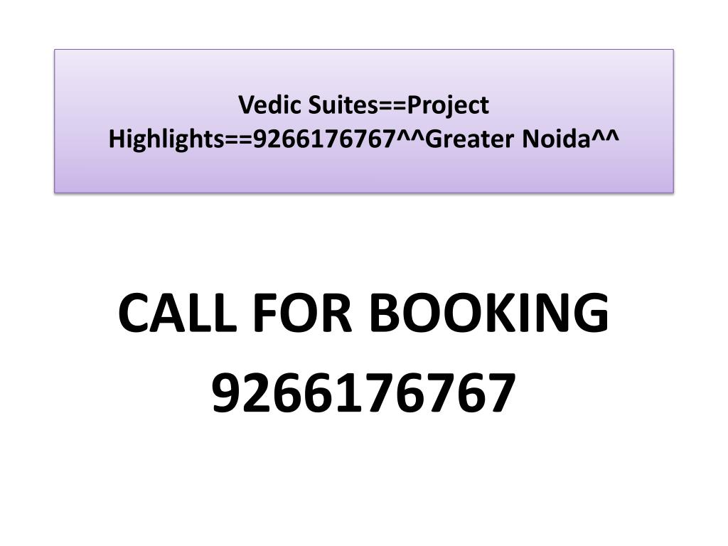 Vedic Suites==Project Highlights==9266176767^^Greater Noida^^