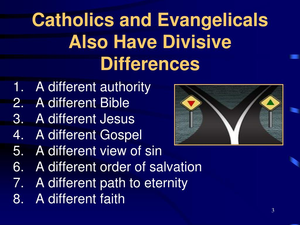 Catholics and Evangelicals Also Have Divisive Differences