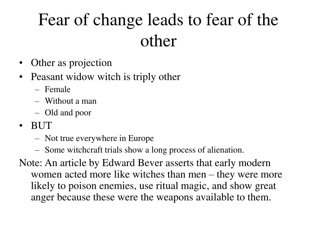 Fear of change leads to fear of the other