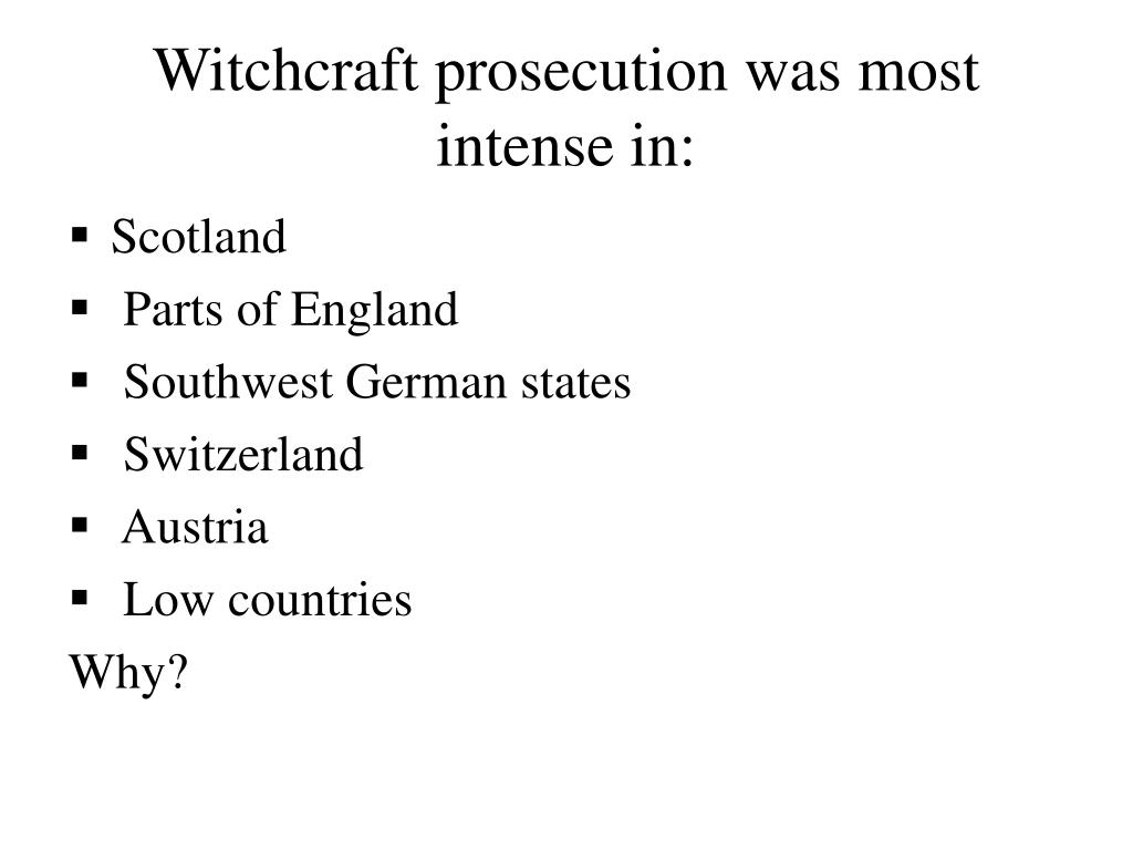 Witchcraft prosecution was most intense in: