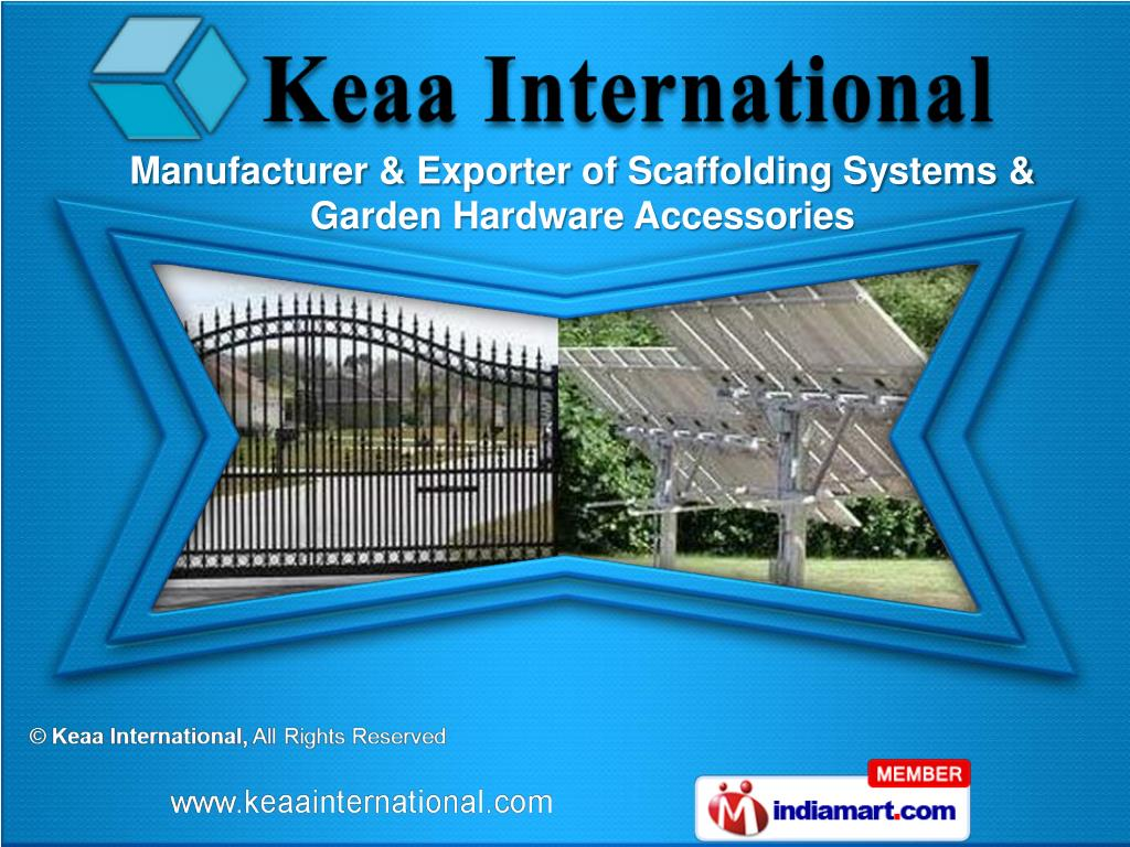 Manufacturer & Exporter of Scaffolding Systems & Garden Hardware Accessories