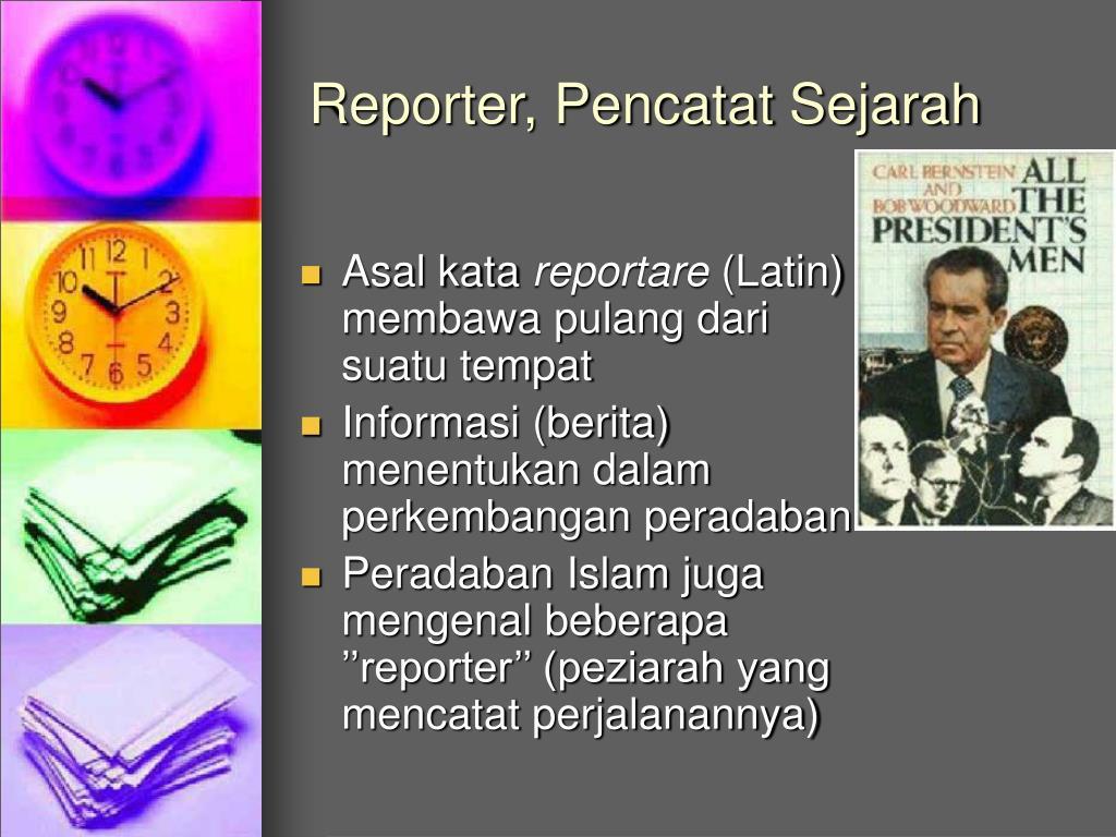 Reporter, Pencatat Sejarah