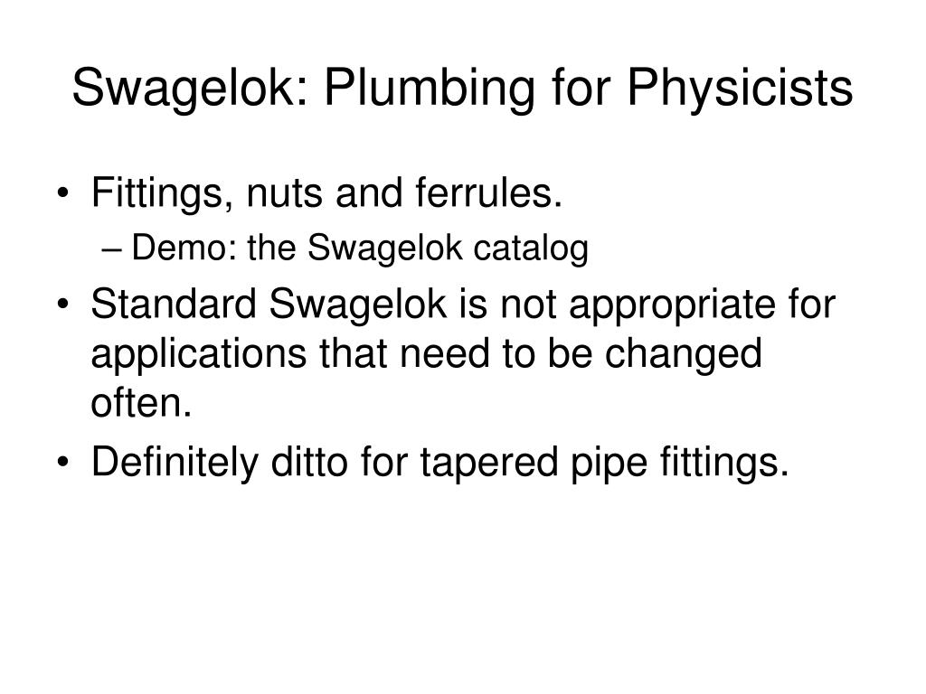 Swagelok: Plumbing for Physicists