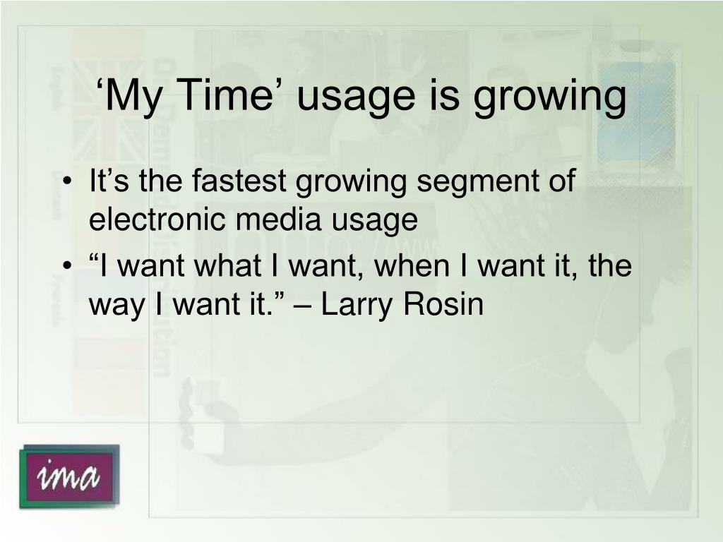 'My Time' usage is growing