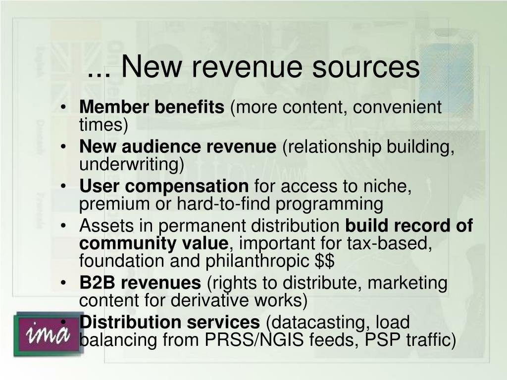 ... New revenue sources