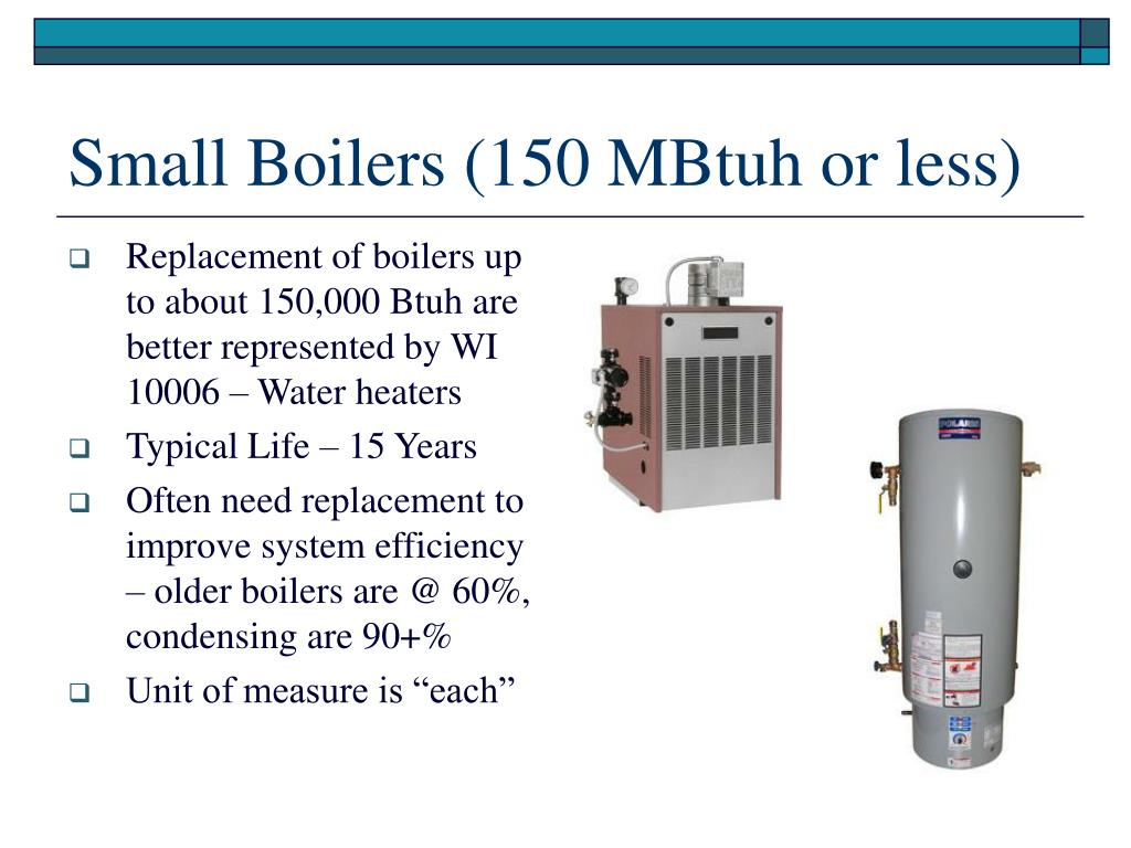 Replacement of boilers up to about 150,000 Btuh are better represented by WI 10006 – Water heaters