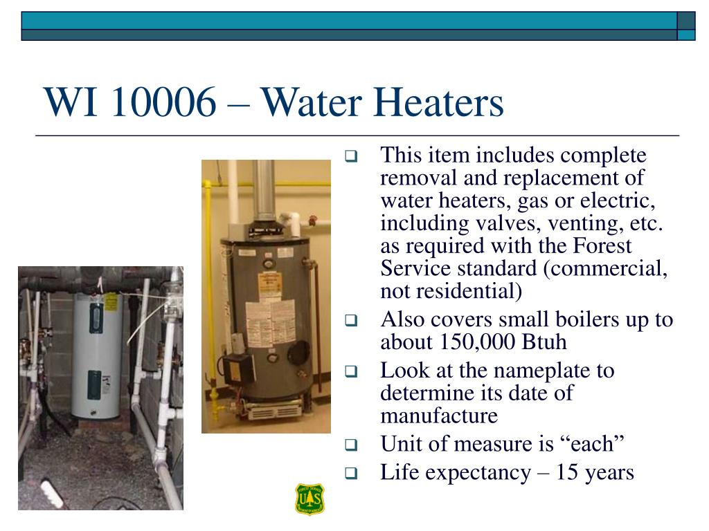 This item includes complete removal and replacement of water heaters, gas or electric, including valves, venting, etc. as required with the Forest Service standard (commercial, not residential)