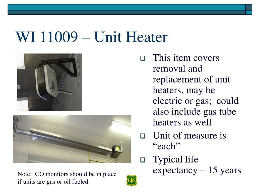 This item covers removal and replacement of unit heaters, may be electric or gas;  could also include gas tube heaters as well
