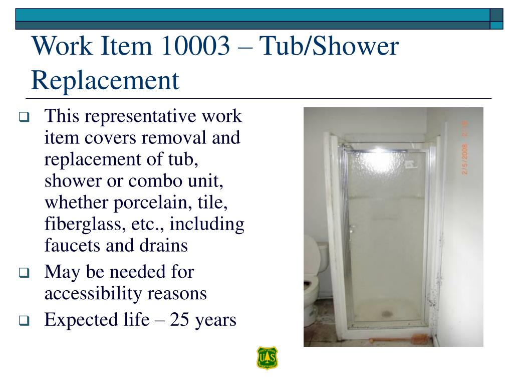 This representative work item covers removal and replacement of tub, shower or combo unit, whether porcelain, tile, fiberglass, etc., including faucets and drains